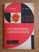 Anticariat: Eduard Apetrei, Emil Viciu - Mecanofono-cardiografie. Ghid practic