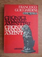 Anticariat: Francesco Guicciardini - Cronici, maxime, amintiri