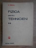 Anticariat: G. Enescu - Fizica pentru tehnicieni (volumul 2)