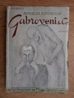 G. M. Vladescu - Republica disperatilor. Gabroveni and Co