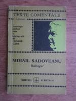 Anticariat: George Gana - Texte comentate. Mihail Sadoveanu, Baltagul