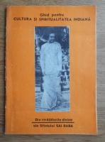 Anticariat: Ghid pentru cultura si spiritualitatea indiana. Din invataturile divine ale Sfantului Sai Baba