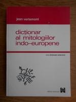 Anticariat: Jean Vertemont - Dictionar al mitologiilor indo-europene
