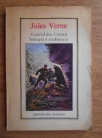 Anticariat: Jules Verne - Castelul din Carpati. Intamplari neobisnuite
