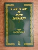 Laurentiu Ulici - O mie si una de poezii romanesti (volumul 1)