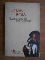 Anticariat: Lucian Boia - Napoleon III cel neiubit