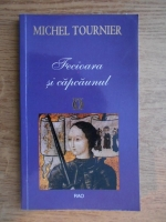Anticariat: Michel Tournier - Fecioara si capcaunul
