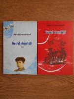 Mihai Gramatopol - Gustul eternitatii (2 volume)