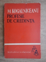 Anticariat: Mihail Kogalniceanu - Profesie de credinta
