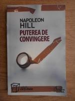 Anticariat: Napoleon Hill - Puterea de convingere