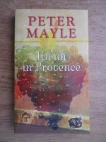 Peter Mayle - Un an in Provence