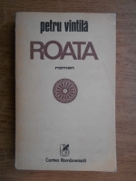 Anticariat: Petru Vintila - Roata