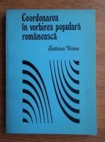 Anticariat: Sabina Teius - Coordonarea in vorbirea populara romaneasca