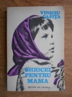 Anticariat: Viniciu Gafita - Ghiocei pentru mama