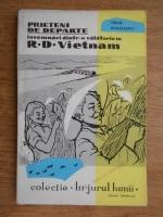 Anticariat: Virgil Danciulescu - Prieteni de departe. Insemnari dintr-o calatorie in R. D. Vietnam