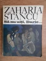 Anticariat: Zaharia Stancu - Sa nu uiti, Darie
