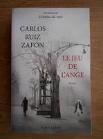 Carlos Ruiz Zafon - Le jeu d'ange