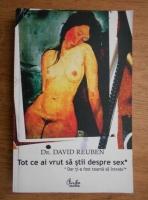David Reuben - Tot ce ai vrut sa stii despre sex