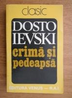 Anticariat: Dostoievski - Crima si pedeapsa
