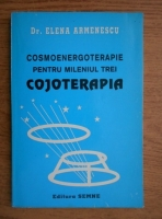 Anticariat: Elena Armenescu - Cosmoenergoterapie pentru mileniul trei. Cojoterapia