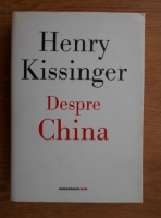 Anticariat: Henry Kissinger - Despre China