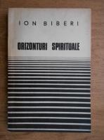 Ion Biberi - Orizonturi spirituale