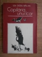Ion Dodu Balan - Copilaria unui Icar