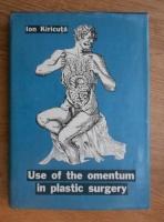 Ion Kiricuta - Use of the omentum in plastic surgery