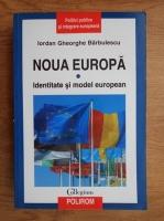 Anticariat: Iordan Gheorghe Barbulescu - Noua Europa. Identitate si model european