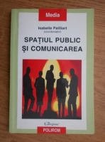 Anticariat: Isabelle Pailliart - Spatiul public si comunicarea