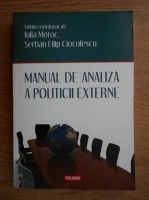 Anticariat: Iulia Motoc - Manual de analiza a politicii externe