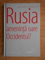 Anticariat: Jean Sylvestre Mongrenier - Rusia ameninta oare Occidentul?