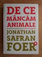 Jonathan Safran Foer - De ce mancam animale