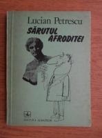 Anticariat: Lucian Petrescu - Sarutul Afroditei