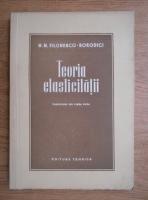 Anticariat: M.M.Filonenco - Teoria elasticitatii