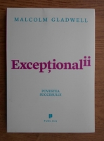 Malcolm Gladwell - Exceptionalii