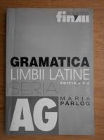 Maria Parlog - Gramatica limbii latine