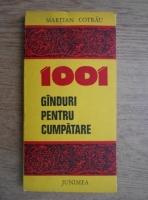Martian Cotrau - 1001 ganduri pentru cumpatare