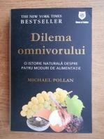 Anticariat: Michael Pollan - Dilema omnivorului