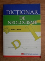 Anticariat: Mihaela Marin - Dictionar de neologisme
