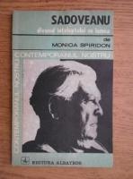 Anticariat: Monica Spiridon - Sadoveanu, divanul inteleptului cu lumea