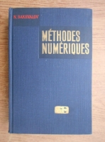 Anticariat: N. Bakhvalov - Methodes numeriques