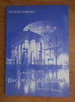 Anticariat: Nicolae Ionescu - Bucurestiul de altadata. Bucharest of yore. Bucarest d'antan