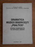 Nicolae Lungu - Gramatica muzicii bisericesti Psaltice. Studiu comparativ cu notatia liniara