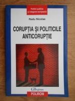 Anticariat: Nicolae Radu - Coruptia si politicile anticoruptie