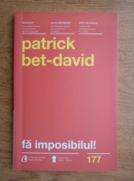 Anticariat: Patrick Bet David - Fa imposibilul!