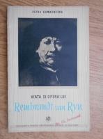 Anticariat: Petru Comarnescu - Viata si opera lui Rembrandt van Ryn