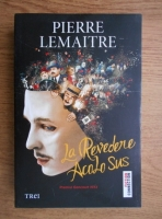 Anticariat: Pierre Lemaitre - La revedere acolo sus