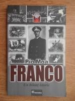 Anticariat: Pio Moa - Franco. Un bilant istoric