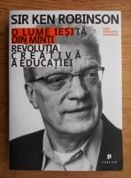Sir Ken Robinson - O lume iesita din minti